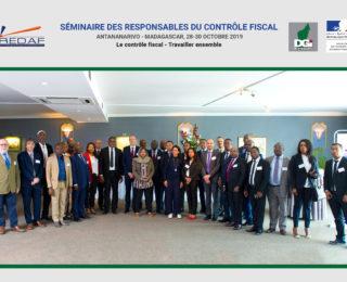 SÉMINAIRE DES RESPONSABLES DU CONTRÔLE FISCAL – ANTANANARIVO (MADAGASCAR)